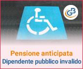 Pensione anticipata per dipendente pubblico invalido: quali sono le condizioni?